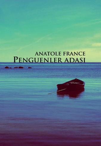 Anatole France - Penguenler Adası