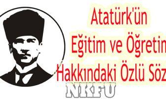 Atatürk'ün Eğitim ve Öğretim Hakkındaki Özlü Sözleri