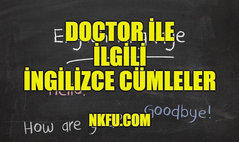 Doctor (Doktor) İle İlgili İngilizce Cümleler