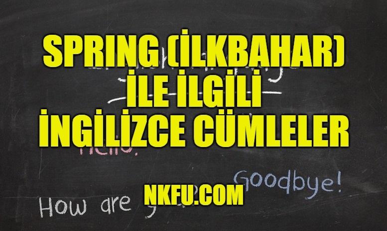 Spring (İlkbahar) İle İlgili İngilizce Cümleler