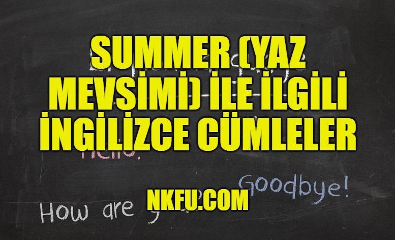 Summer (Yaz Mevsimi) İle İlgili İngilizce Cümleler