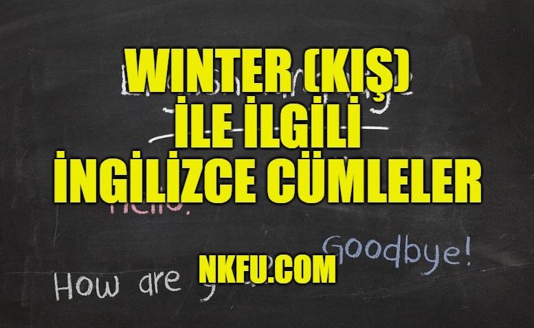 Winter (Kış) İle İlgili İngilizce Cümleler
