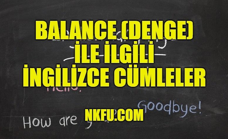 Balance (Denge) İle İlgili İngilizce Cümleler