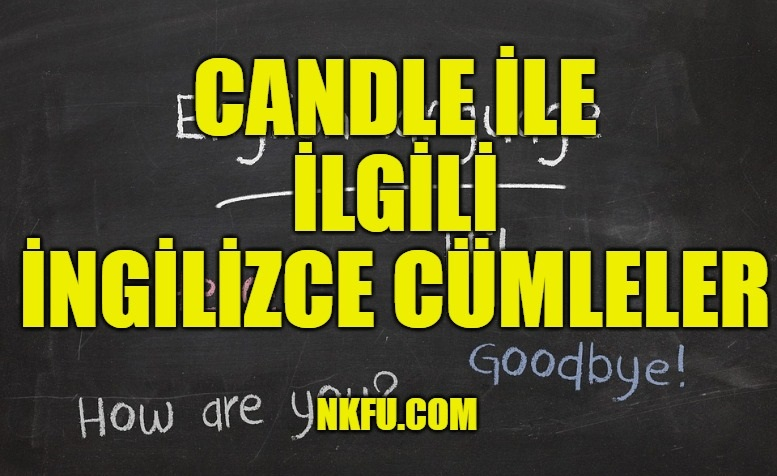 Candle İle İlgili İngilizce Cümleler