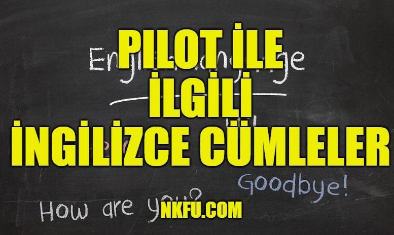 Pilot İle İlgili İngilizce Cümleler