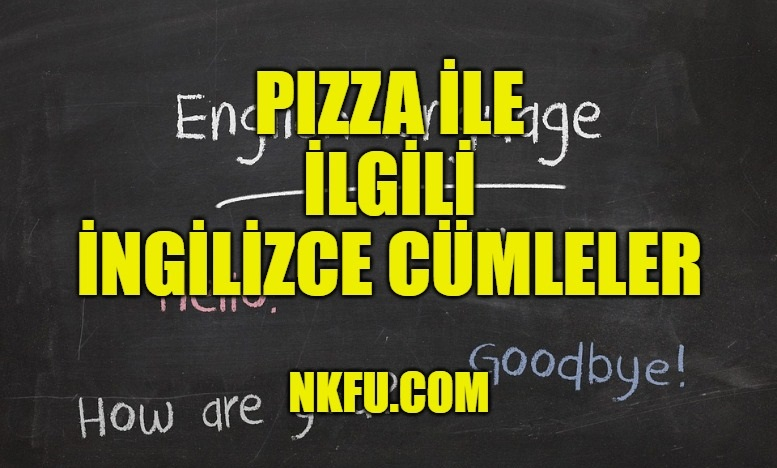 Pizza İle İlgili İngilizce Cümleler