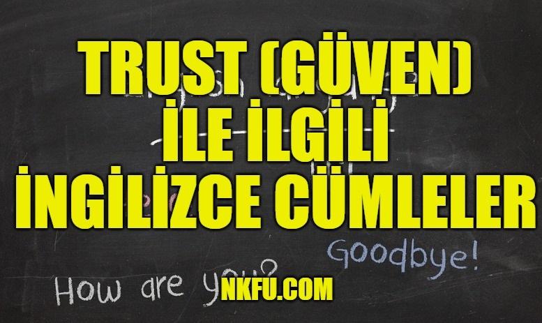 Trust (Güven) İle İlgili İngilizce Cümleler