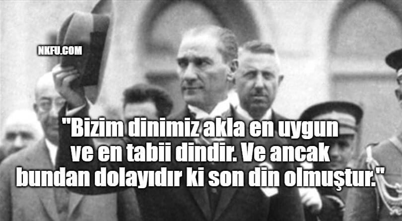 Atatürk'ün Din İle İlgili Sözleri
