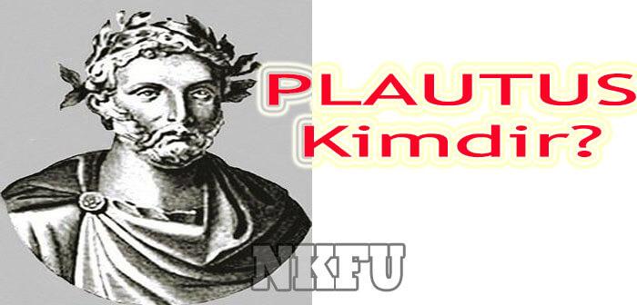 Plautus Aslen NERELİ , kimdir , kaç yaşında ,biyografisi , hakkında