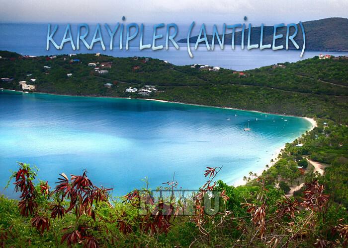 Karayipler (Antiller) Hakkında Bilgiler