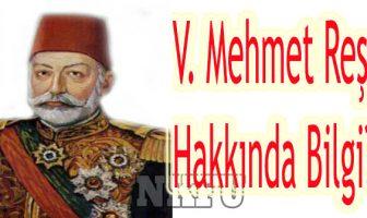 V. Mehmet Reşat ve Dönemi