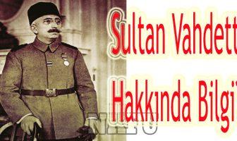 Son Osmanlı Padişahı : Vahidettin