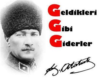 Atatürk - Geldikleri Gibi Giderler