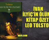 İvan İlyiç'in Ölümü Kitap Özeti Karakterler Konusu – Leo Tolstoy