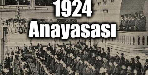 1924 Anayasasının Özellikleri ve Değişiklikleri