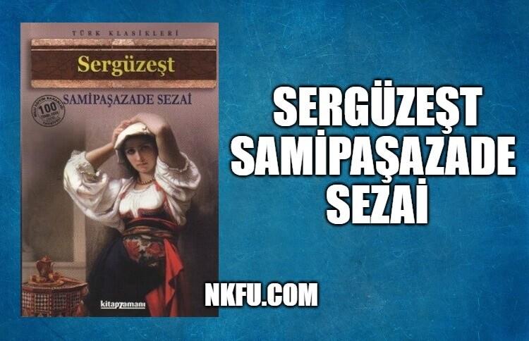 Sergüzeşt Romanının Özeti - Sami Paşazade Sezai