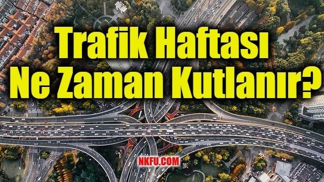 Trafik Haftası Hakkında Bilgi ve Ne Zaman Kutlanır?