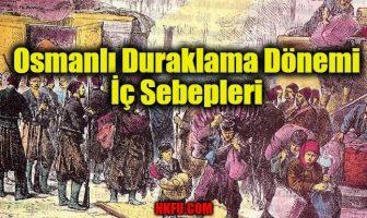 Osmanlı Duraklama Dönemi İç Sebepleri