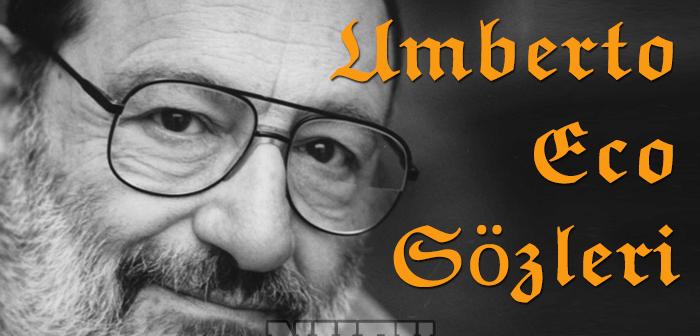 Umberto Eco Sözleri – Umberto Eco'nun Kitaplarından Alıntılar ve Resimli Sözleri