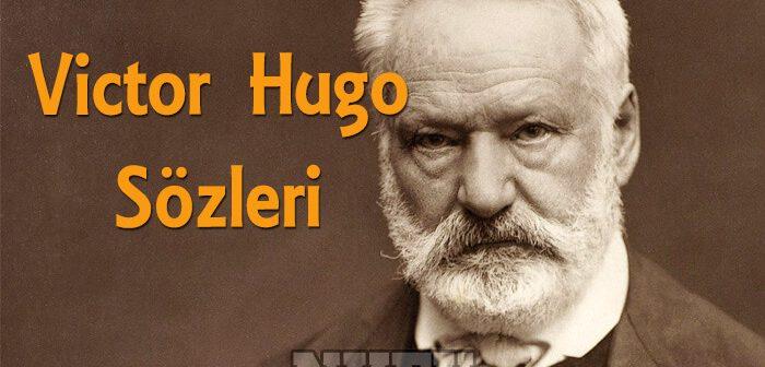 Victor Hugo'nun Tarihe Geçmiş Etkileyici ve Güzel Sözleri (Resimli)