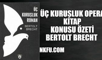 Üç Kuruşluk Opera - Bertolt Brecht