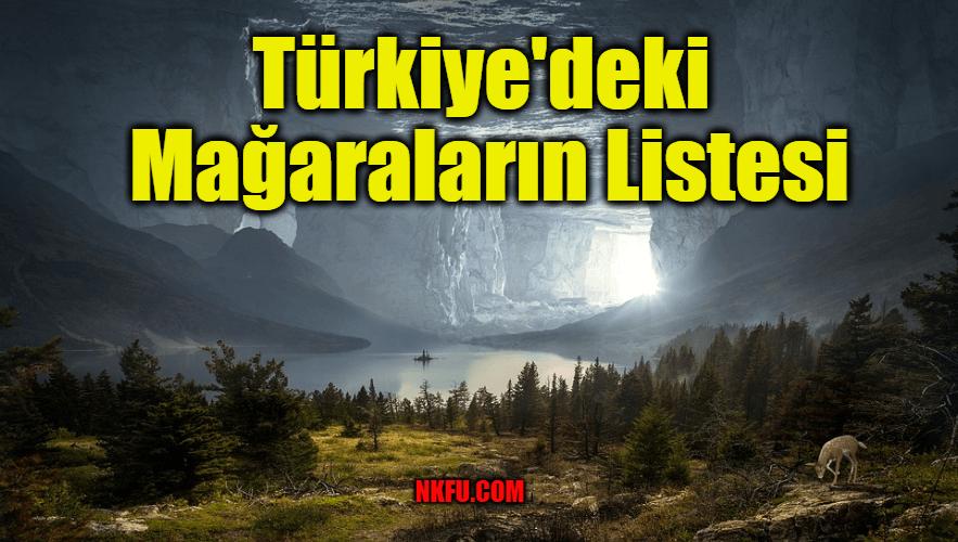 Türkiye'deki Mağaraların Listesi