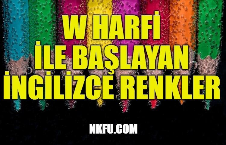 W Harfiyle İngilizce Renkler