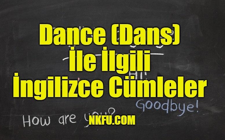 Dance İle İlgili İngilizce Cümleler