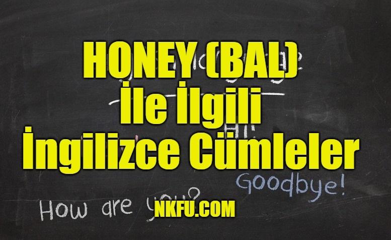 Honey (Bal) İle İlgili İngilizce Cümleler