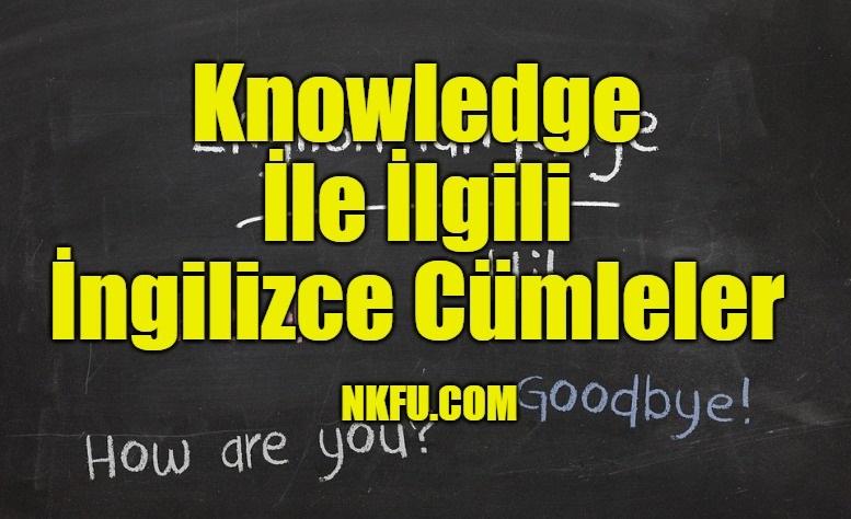 Knowledge İle İlgili İngilizce Cümleler