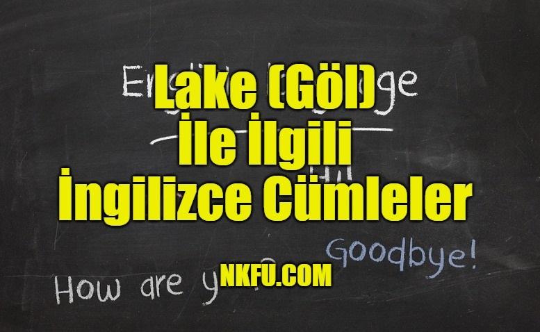 Lake İngilizce cümleler