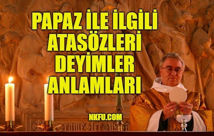 Papaz İle İlgili Deyimler - Atasözleri