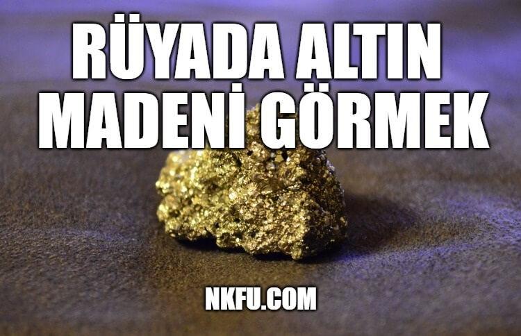 rüyada altın madeni görmek