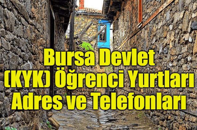 Bursa Devlet (KYK) Öğrenci Yurtları Adres ve Telefonları