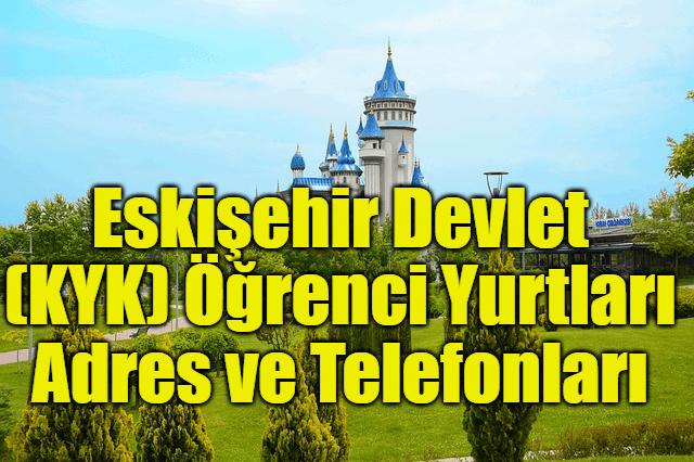 Eskişehir Devlet (KYK) Öğrenci Yurtları Adres ve Telefonları