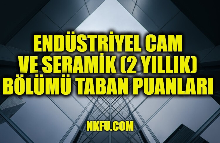 Endüstriyel Cam ve Seramik