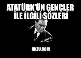 Atatürk'ün Gençlik Hakkındaki Sözleri Atatürk'ün Gençliğe Verdiği Önem
