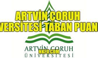 Artvin Çoruh Üniversitesi Taban Puanları