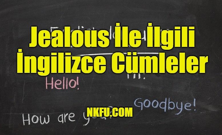 Jealous İle İlgili İngilizce Cümleler