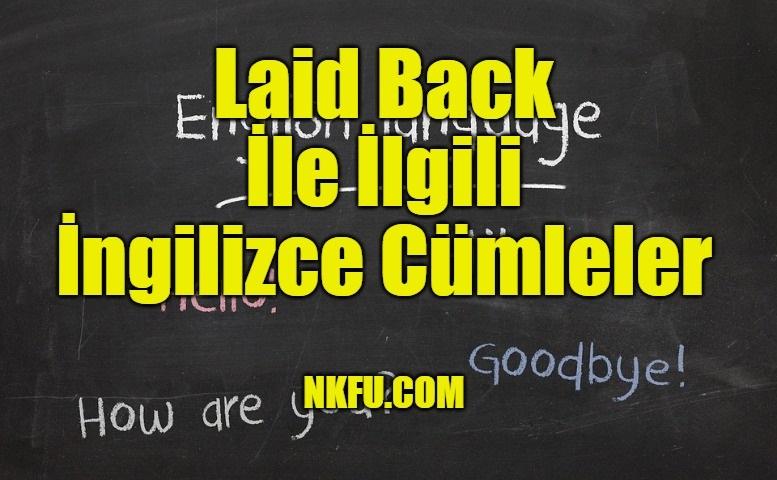 Laid Back İle İlgili İngilizce Cümleler
