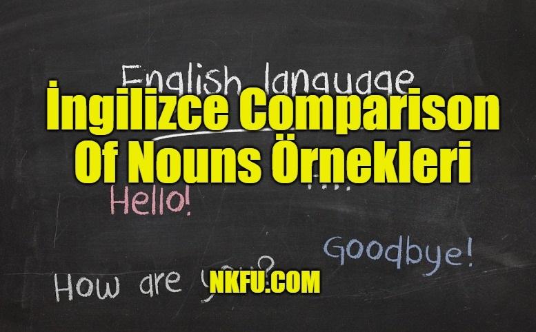 İngilizce Comparison Of Nouns Örnekleri