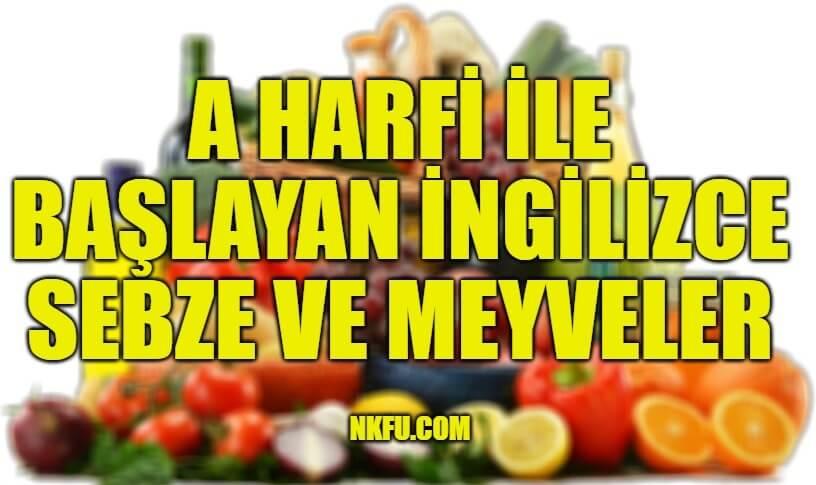A Harfiyle Başlayan İngilizce Meyveler ve Sebzeler