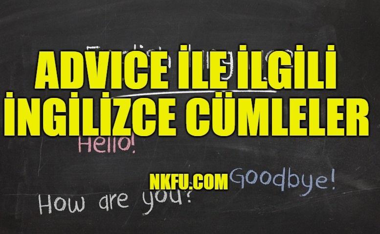 Advice İle İlgili İngilizce Cümleler
