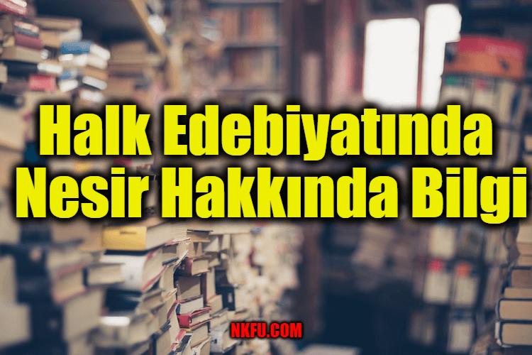 Halk Edebiyatında Nesir Hakkında Bilgi