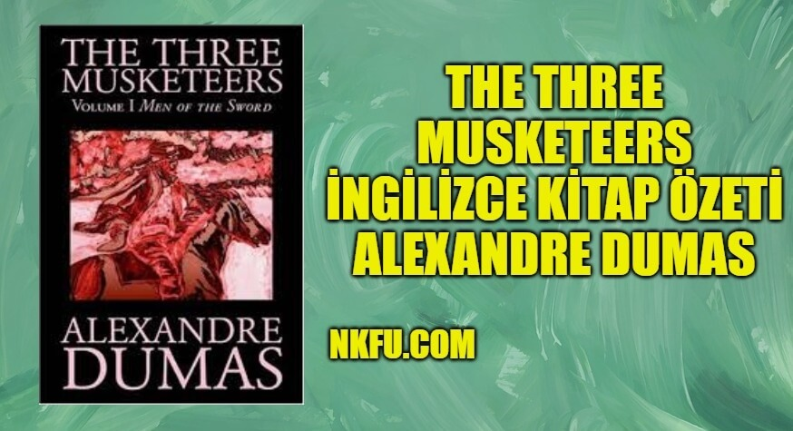 Üç Silahşörler (The Three Musketeers) İngilizce Özeti