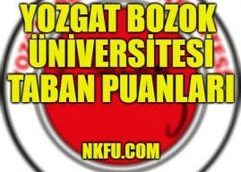 Yozgat Bozok Üniversitesi 4 Yıllık Bölümleri Taban Puanları 2020