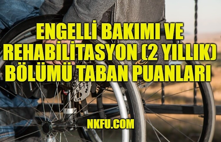 Engelli Bakımı ve Rehabilitasyon