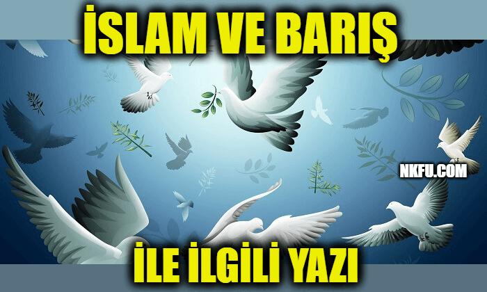 İslam ve Barış İle İlgili Yazı