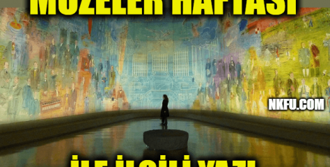 Müzeler Haftası İle İlgili Yazı, Türkiye'de Müzecilik ve Müzelerin Özellikleri