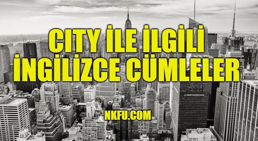 City ile ilgili ingilizce cümleler
